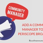 The Value of Adding a Community Manager to Your Broadcast