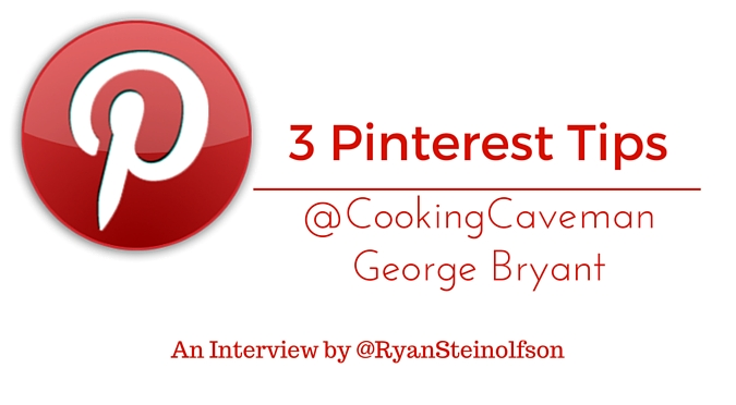 Pinterest Tips for Business – Interview with George Bryant of Civilized Caveman